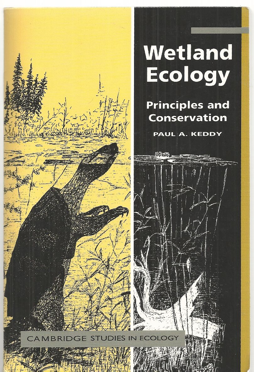 Wetland Ecology: Principles and Conservation (Cambridge Studies in Ecology), Keddy, Paul A.